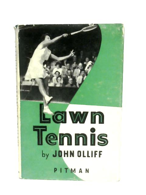 Lawn Tennis, The Complete Technique of Lawn Tennis Stroke Play By John Olliff