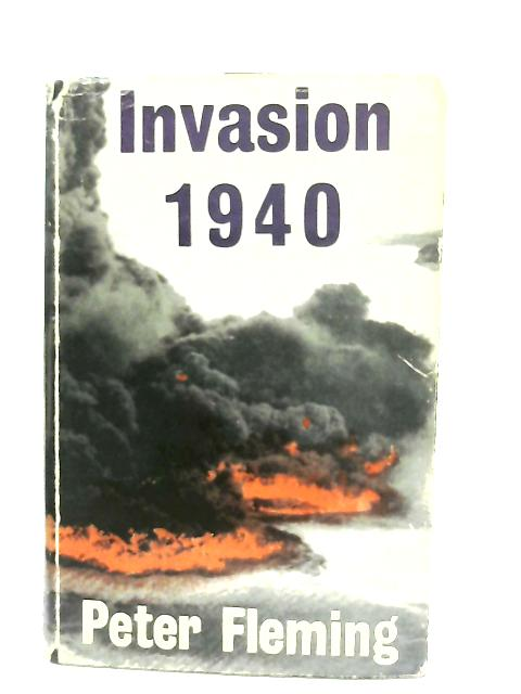 Invasion 1940 By Peter Fleming