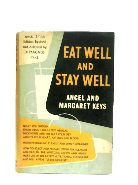 Eat Well and Stay Well By Ancel Keys