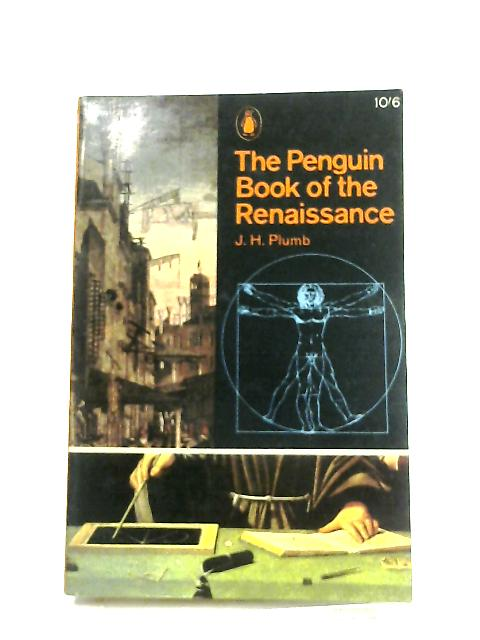 The Penguin Book of the Renaissance By J. H. Plumb