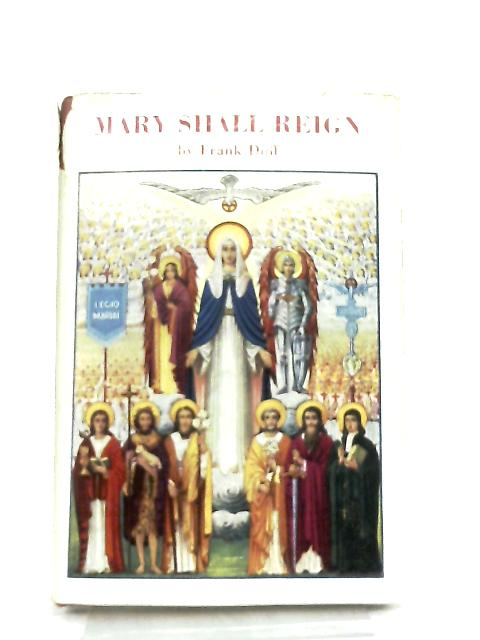 Mary Shall Reign By Frank Duff