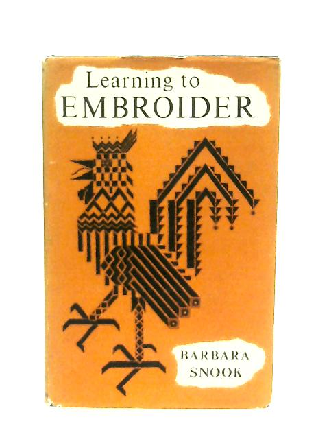 Learning to Embroider By Barbara Snook