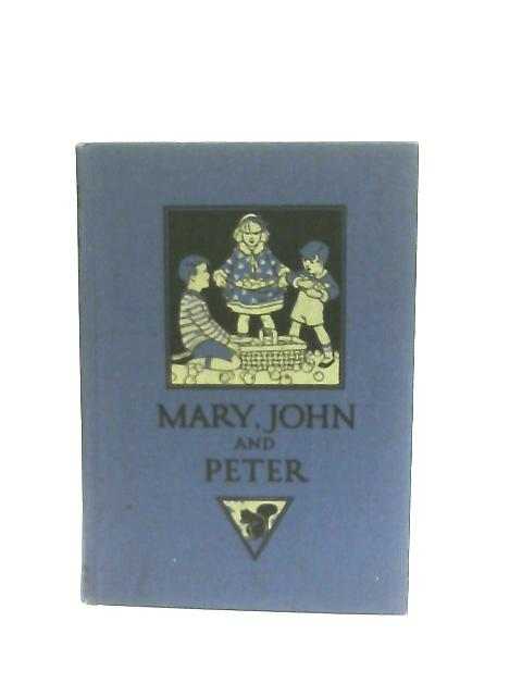 The Ontario Readers Primer, Mary, John and Peter By Unknown