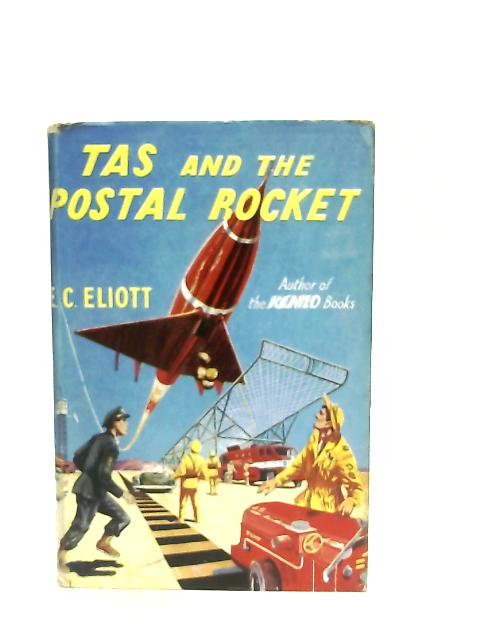 Tas and the Postal Rocket By E. C. Eliott