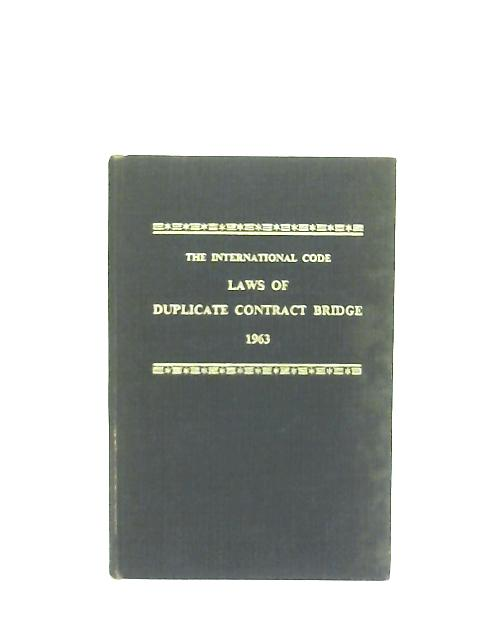 The International Code Laws of Duplicate Contract Bridge. Laws of Party Bridge Progessive Bridge Pivot Bridge 1963 By Anon