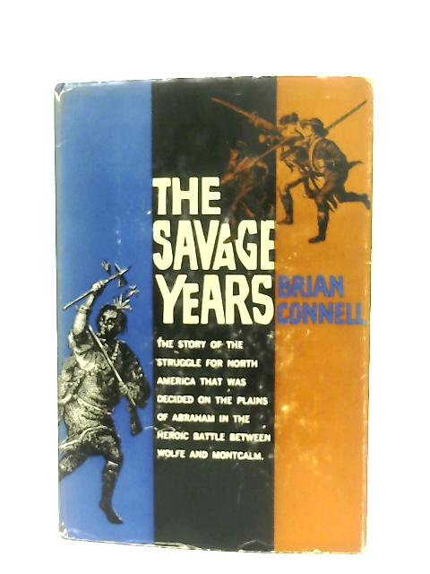 The Savage Years By Brian Connell