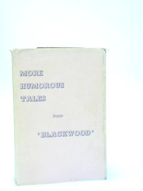 More Humorous Tales From Blackwood By Various