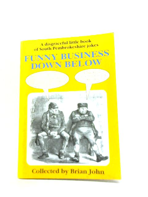 Funny Business Down Below By Brian John