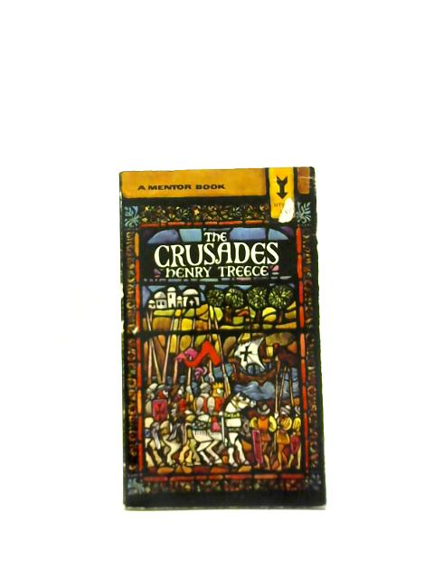 The Crusades By Henry Treece