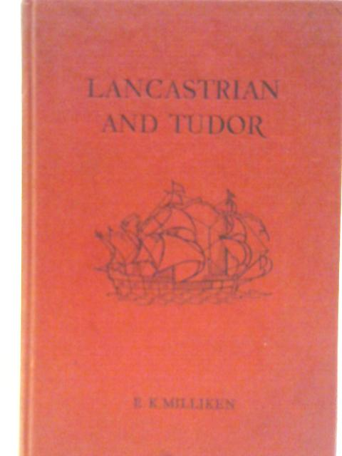 Lancastrian and Tudor By E K Milliken