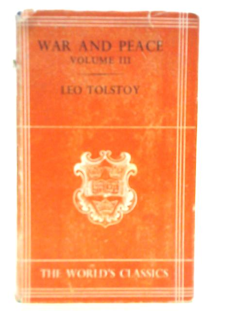 War and Peace Vol. III By Leo Tolstoy
