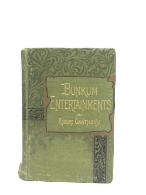 Bunkum Entertainments By Robert Ganthony
