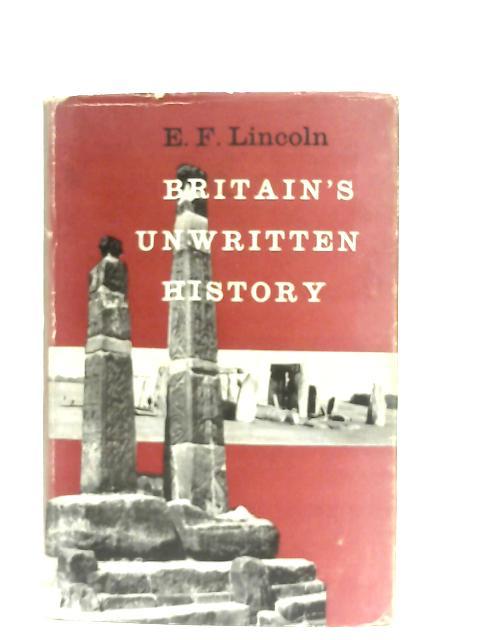 Britain's Unwritten History By E. F. Lincoln