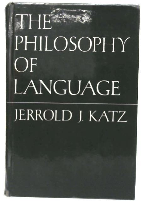The Philosophy of Language By Jerrold J Katz