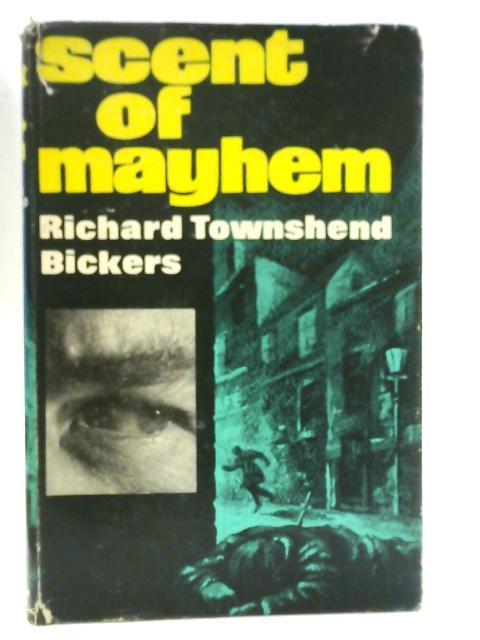 Scent of Mayhem By Richard Bickers