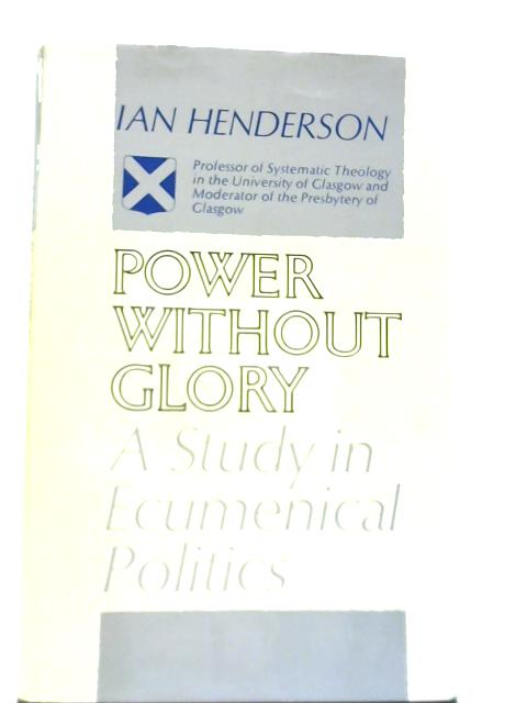 Power Without Glory By Ian Henderson