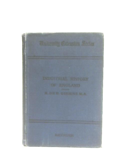 The Industrial History of England By H.de B. Gibbins