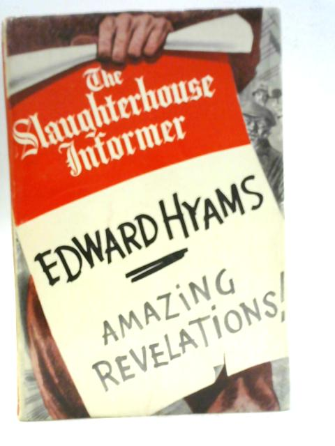 The Slaughterhouse Informer By E Hyams