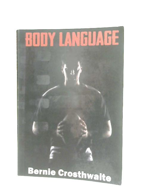 Body Language By Bernie Crosthwaite