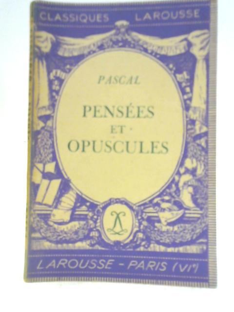 Pensées et Opuscules By Blaise Pascal
