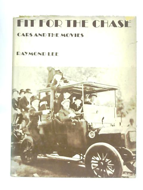 Fit for the Chase, Cars and the Movies By Raymond Lee