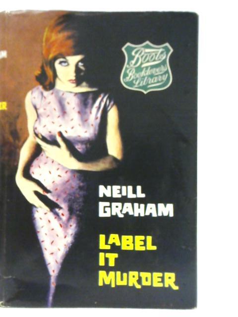 Label It Murder By Neill Graham