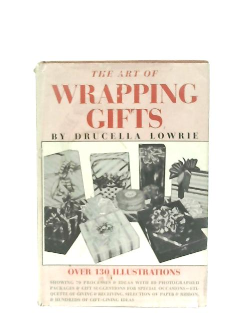 The Art of Wrapping Gifts By Drucella Lowrie