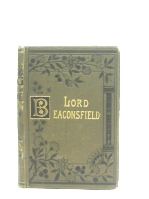 The Earl Of Beaconsfield, His Life And Work By Lewis Apjohn