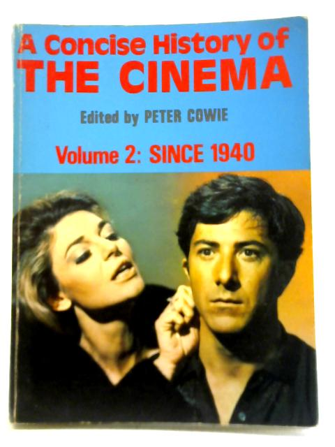 A Concise History of the Cinema Volume 2 By Peter Cowie