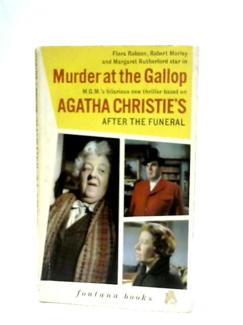 Murder at the Gallop Based on After the Funeral By Agatha Christie