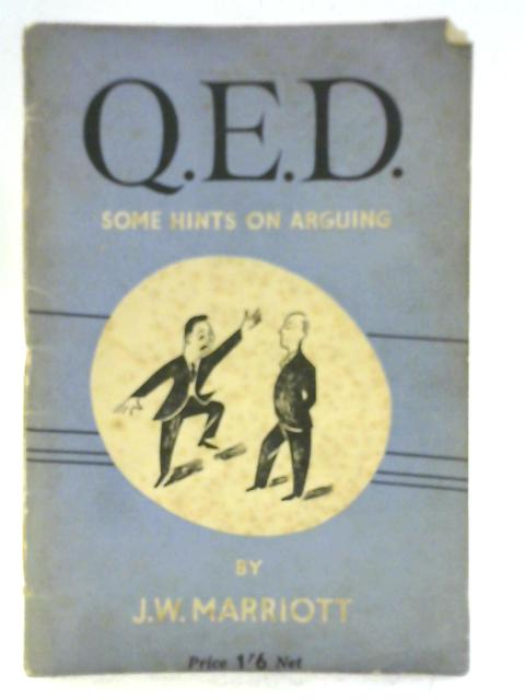 Q.E.D: Some Hints on Arguing By James William Marriott