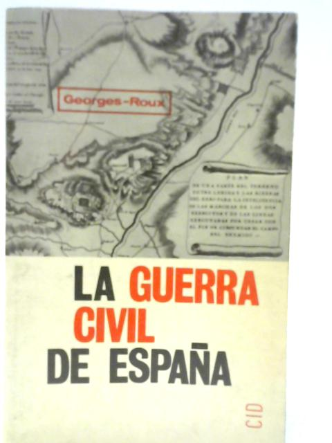 La Guerra Civil de España By Georges Roux
