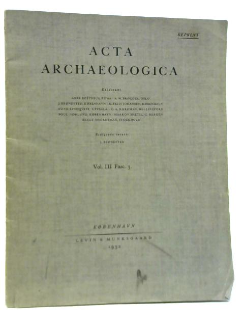 Acta Archaeologica, Vol. III, Fasc.3 By Various