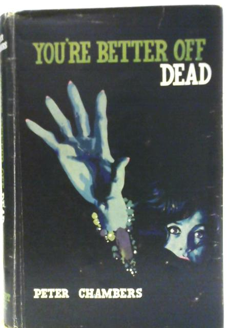 You're Better Off Dead By Peter Chambers