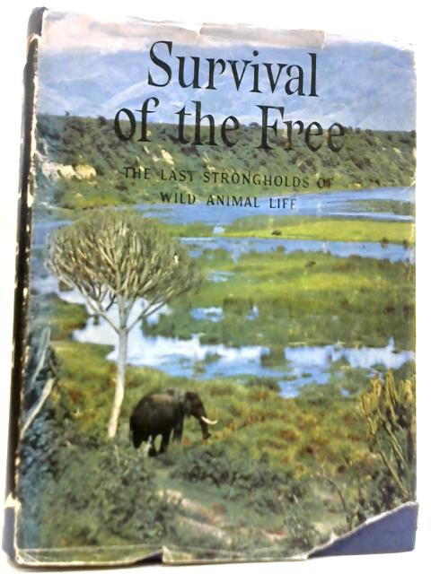 Survival of The Free: The Last Strongholds of Wild Animal Life By Wolfgang Engelhardt