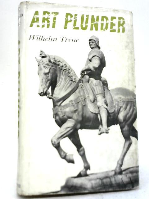 Art Plunder By Wilhelm Treue