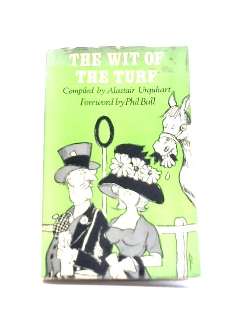 The Wit of The Turf By Alastair Urquhart