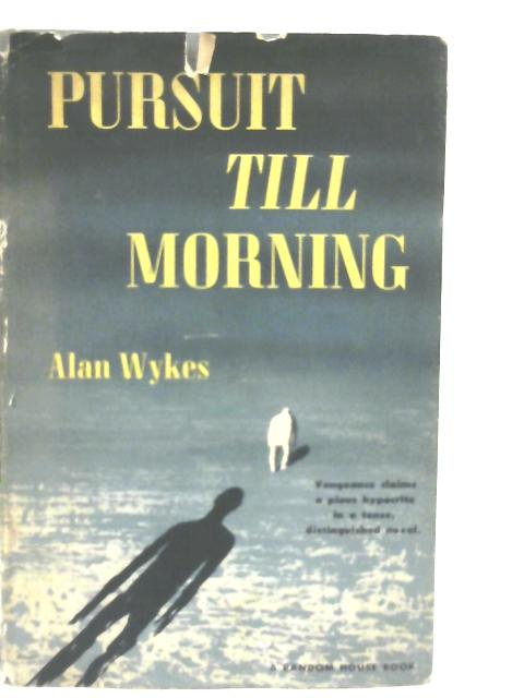 Pursuit Till Morning By Alan Wykes