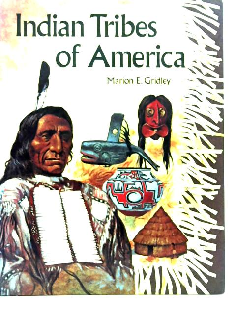 Indian Tribes of America By Marion E. Gridley