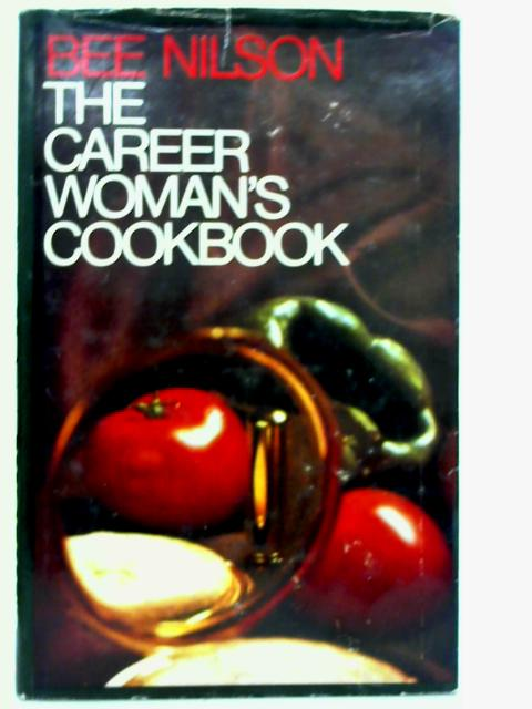 The Career Woman's Cookbook By Bee Nilson