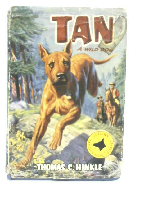 Tan: A Wild Dog By Thomas C Hinkle