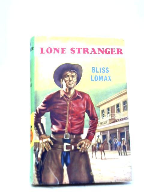 Lone Stranger By Bliss Lomax