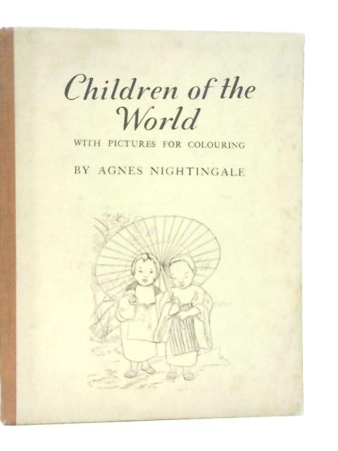 Children of the World By Agnes Nightingale