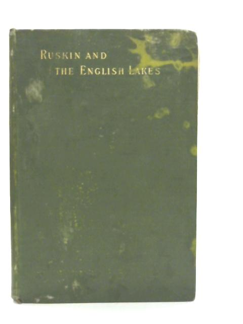 Ruskin and the English Lakes By H. D. Rawnsley