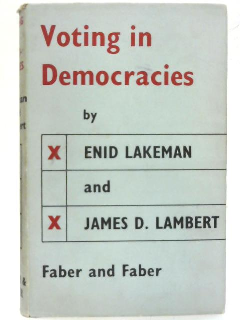 Voting in Democracies By E. Lakeman