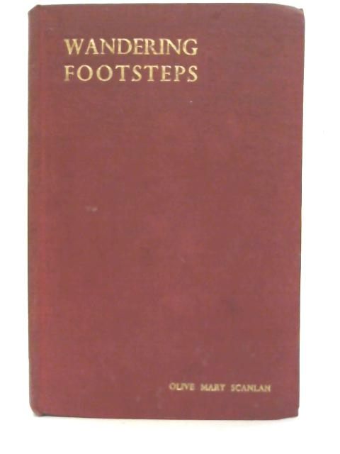 Wandering Footsteps By Olive Mary Scanlan