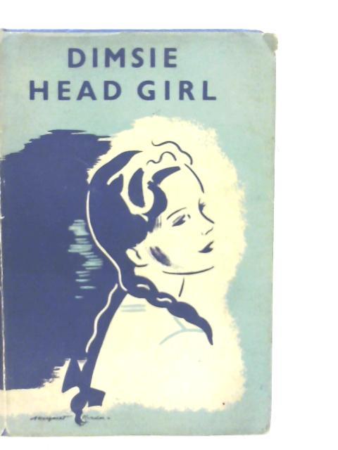 Dimsie Head Girl By Dorita Fairlie Bruce