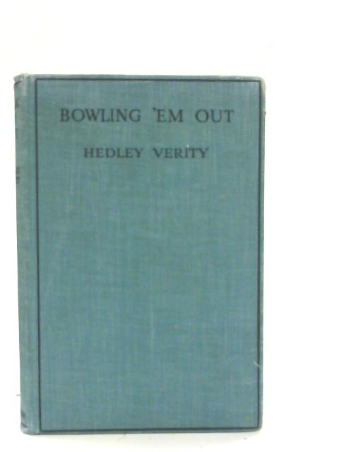 Bowling 'Em Out By Hedley Verity