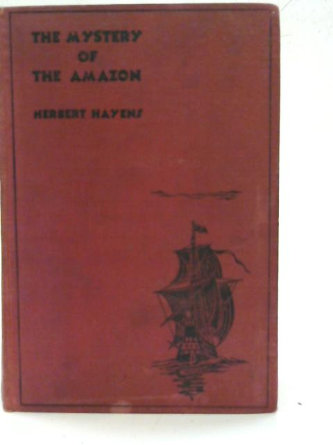 The Mystery of the Amazon By Herbert Hayens