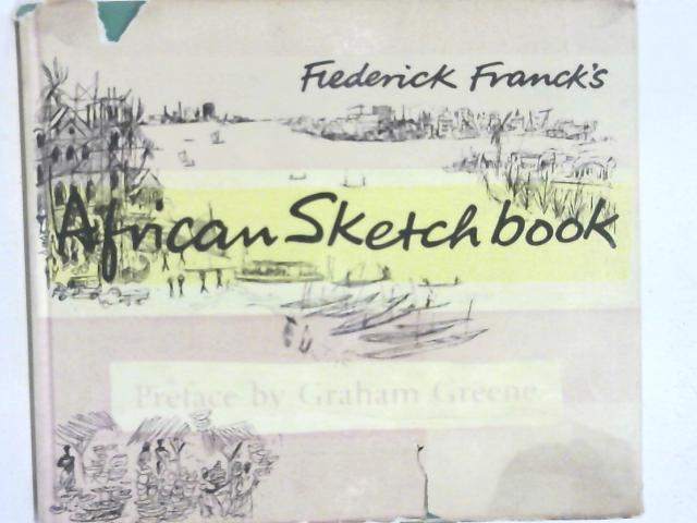 African Sketch Book By Frederick Franck